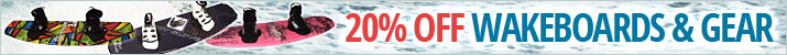 20% Off Wakeboards